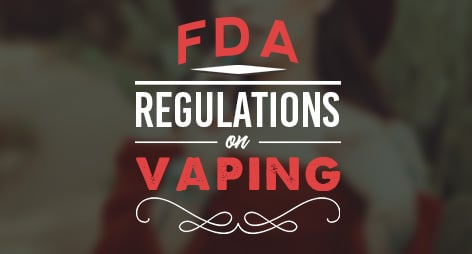 FDA Regulations on Vaping