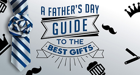 A Father's Day Guide to the Best Gifts