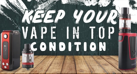 Keep Your Vape in Optimal Condition