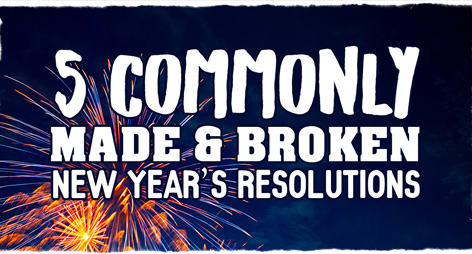 5 Commonly Made and Broken New Years Resolutions