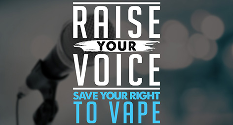 Raise Your Voice, Save Your Right to Vape