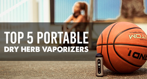 Top 5 Portable Dry Herb Vaporizers