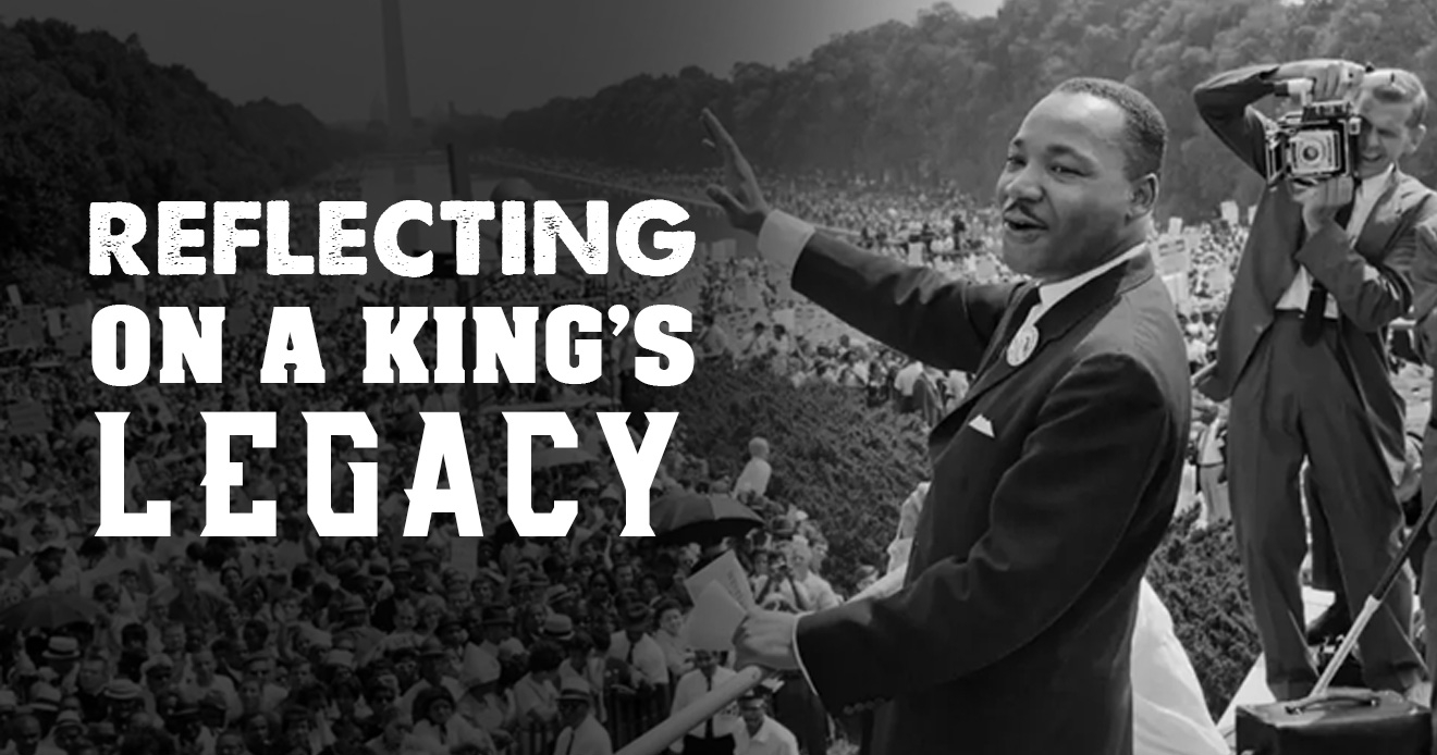 Reflecting on a King's Legacy