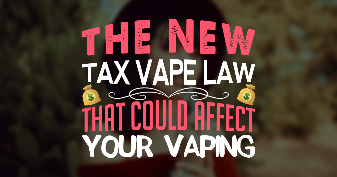New Vape Tax Laws