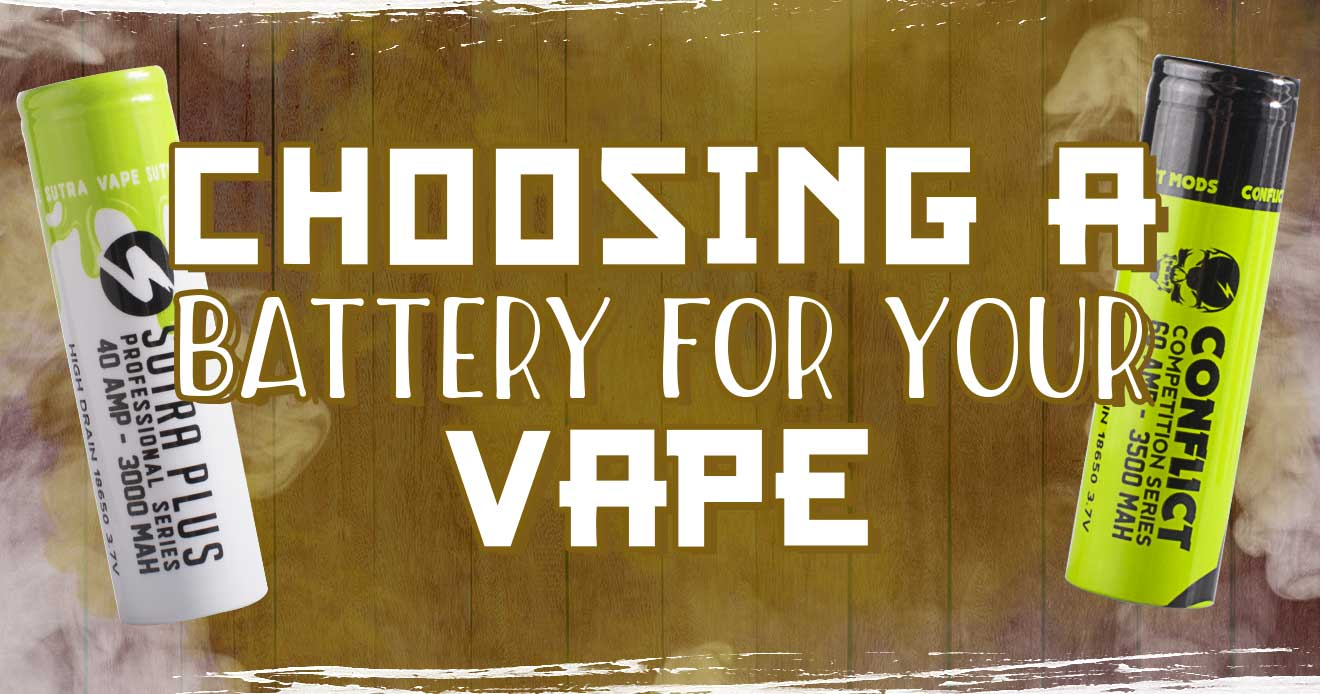 Choosing a Battery for Your Vape
