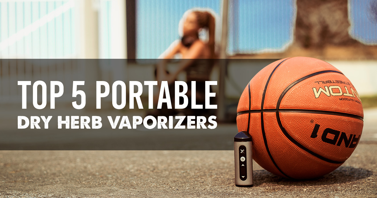 The Top 5 Portable Dry Herb Vaporizers