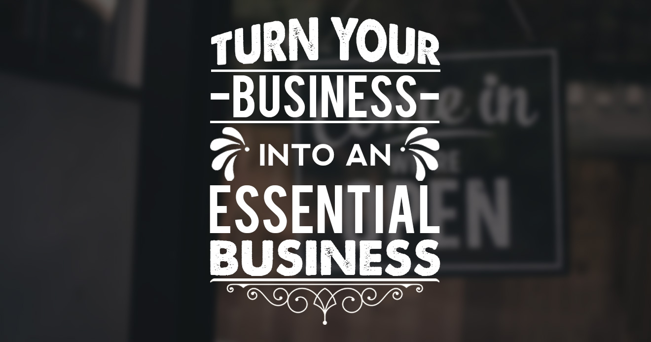 turn your business into an essential business blog