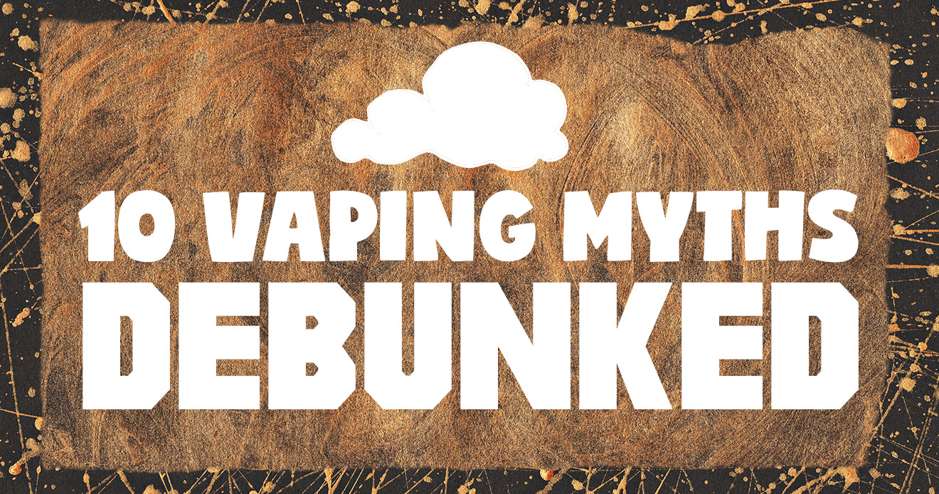 Debunking 10 Common Vaping Myths