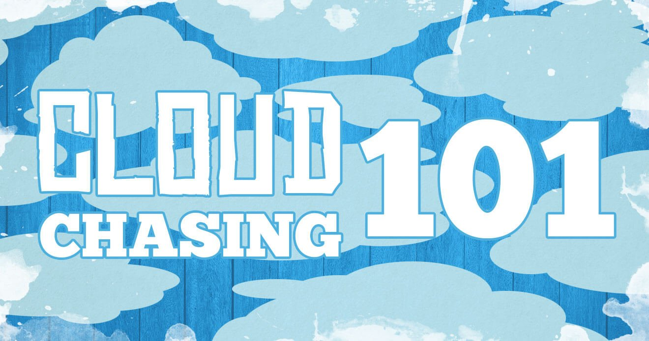 Cloud Chasing 101