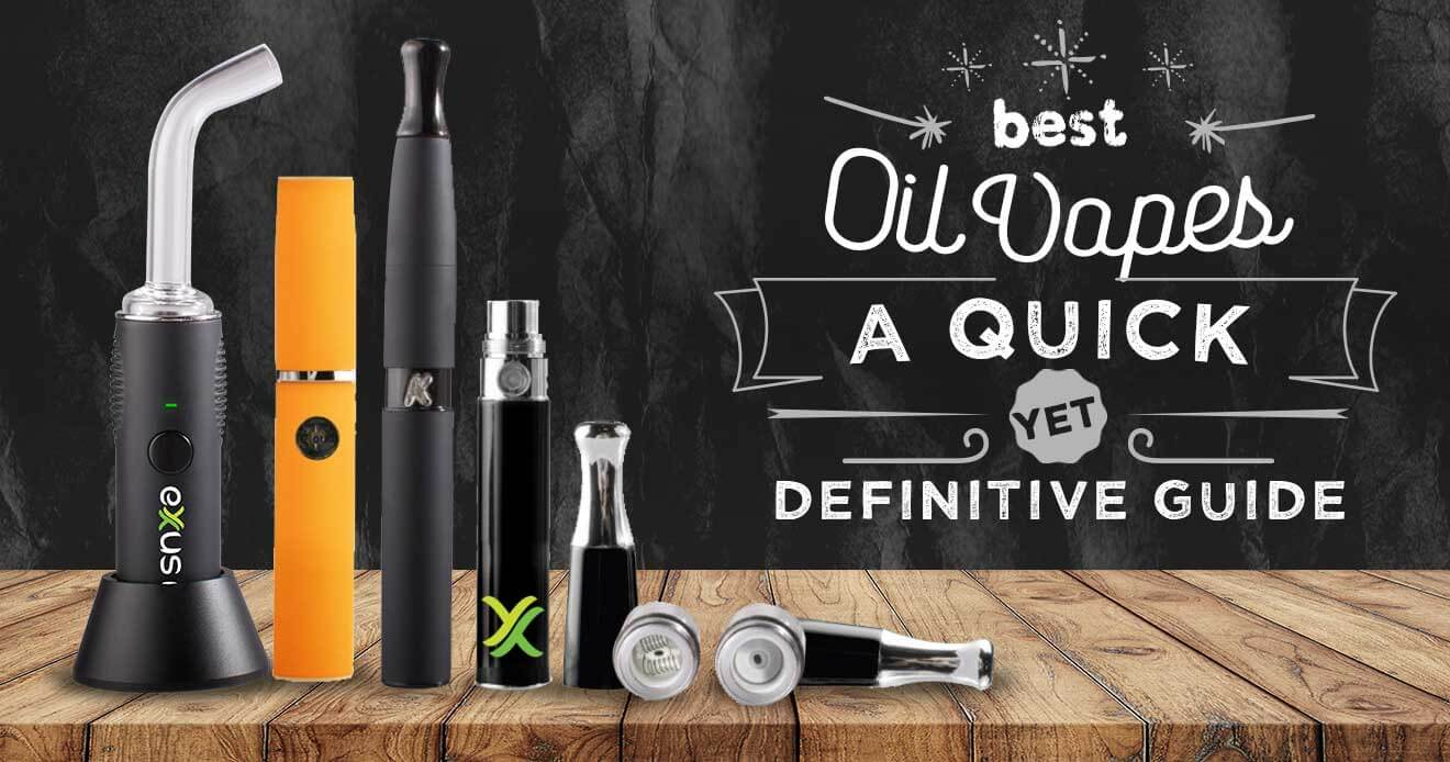 Best Oil Vaporizers – A Quick Yet Definitive Guide